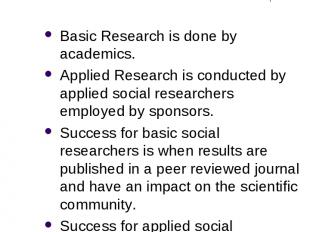 2 Forms of Social Research: Basic Research is done by academics. Applied Researc