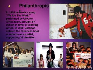 "Philanthropist In 1985 he wrote a song ""We Are The World"" performed by USA for A"