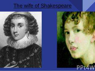 Тhe wife of Shakespeare