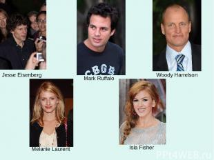 Jesse Eisenberg Mark Ruffalo Woody Harrelson Melanie Laurent Isla Fisher