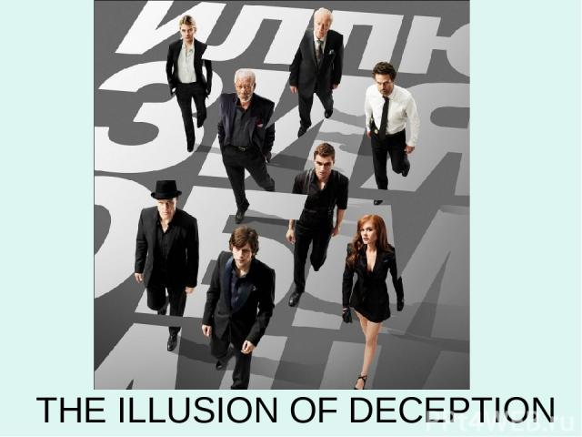 THE ILLUSION OF DECEPTION