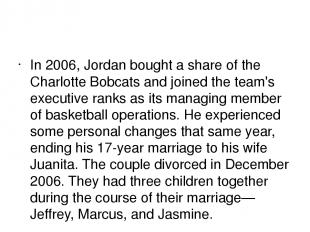 In 2006, Jordan bought a share of the Charlotte Bobcats and joined the team's ex