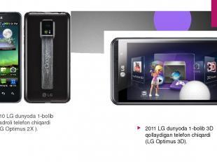 2010 LG dunyoda 1-bolib 2yadroli telefon chiqardi ( LG Optimus 2X ). 2011 LG dun