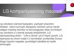 LG kompaniyasining maqsadi Dunyo aholisini mehnat faoliyatini, yashash sharoitin