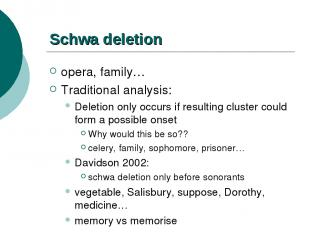 Schwa deletion opera, family… Traditional analysis: Deletion only occurs if resu
