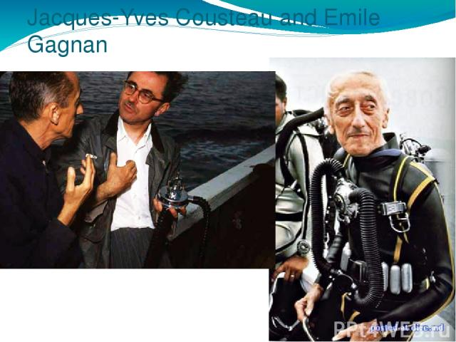 Jacques-Yves Cousteau and Emile Gagnan
