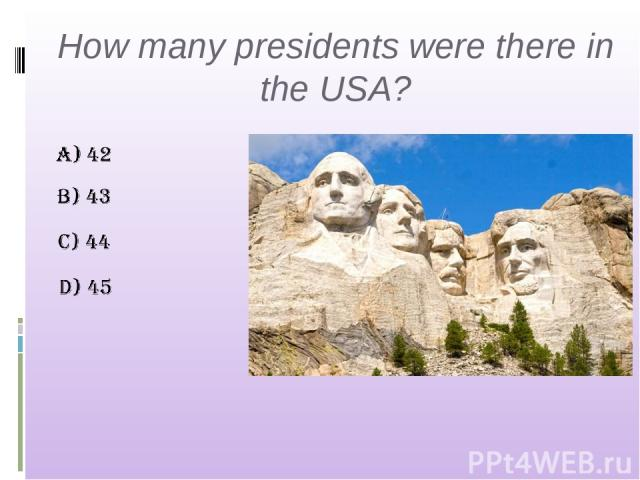 How many presidents were there in the USA?