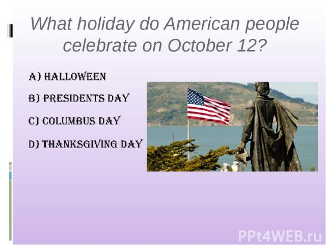 What holiday do American people celebrate on October 12?