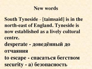South Tyneside - [taimsaid] is in the north-east of England. Tyneside is now est