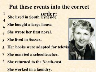 She lived in South Tyneside. She bought a large house. She wrote her first novel