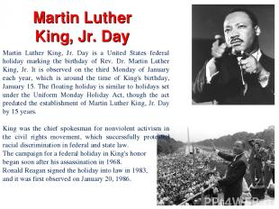 Martin Luther King, Jr. Day Martin Luther King, Jr. Day is a United States feder