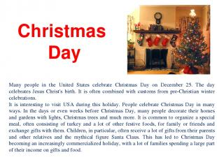 Christmas Day Many people in the United States celebrate Christmas Day on Decemb