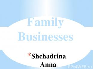 Shchadrina Anna Family Businesses