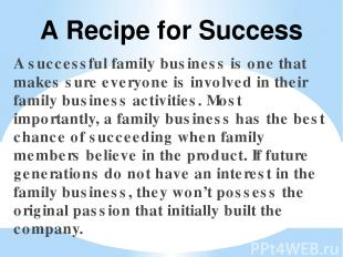 A successful family business is one that makes sure everyone is involved in thei