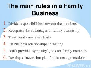 Divide responsibilities between the members Recognize the advantages of family o
