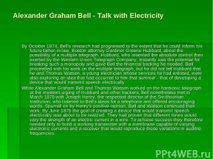 Alexander Graham Bell - Talk with Electricity By October 1874, Bell's research h