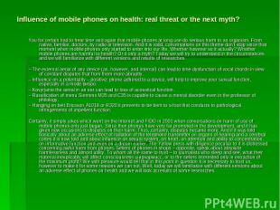 Influence of mobile phones on health: real threat or the next myth? You for cert