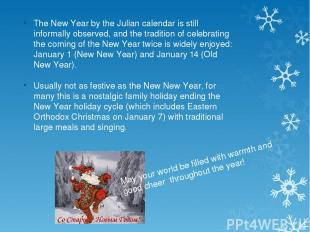 The New Year by the Julian calendar is still informally observed, and the tradit