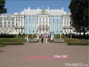 Catherine Palace 1749-1757