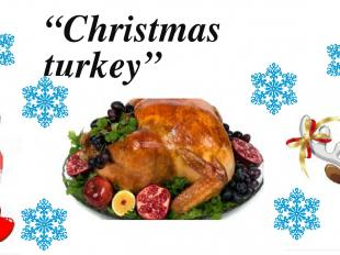 """Christmas turkey"""