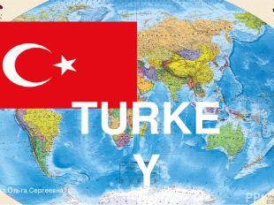 TURKEY ©Яглова Ольга Сергеевна