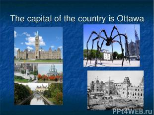 The capital of the country is Ottawa