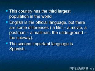 This country has the third largest population in the world. English is the offic