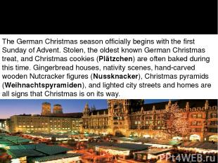 The German Christmas season officially begins with the first Sunday of Advent. S