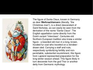 """The figure of Santa Claus, known in Germany as deerWeihnachtsmann(literally, """""""