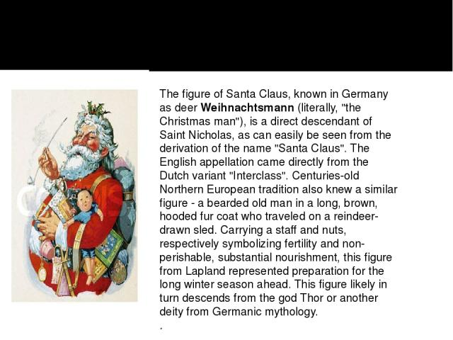 The figure of Santa Claus, known in Germany as deerWeihnachtsmann(literally,