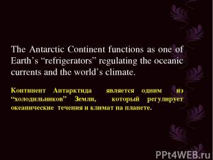"""The Antarctic Continent functions as one of Earth's """"refrigerators"""" regulating t"""