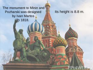 The monument to Minin and Pozharski was designed by Ivan Martos in 1818. Its hei