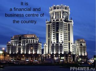 It is a financial and business centre of the country. Paveletskaya Tower, a busi