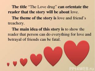 """The title """"The Love drug"""" can orientate the reader that the story will be about"""