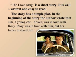 """""""The Love Drug"""" is a short story. It is well – written and easy to read. The sto"""