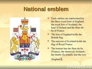 National emblem Early settlers are represented by the three royal lions of Engla