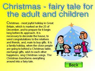 Christmas - most joyful holiday in Great Britain, which is marked on the 25 of D