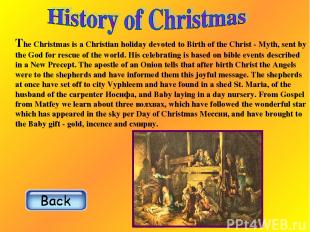 The Christmas is a Christian holiday devoted to Birth of the Christ - Myth, sent