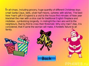 In all shops, including grocery, huge quantity of different Christmas toys: smal