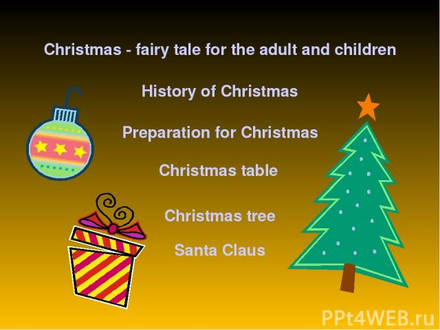 Christmas - fairy tale for the adult and children History of Christmas Preparation for Christmas Christmas table Christmas tree Santa Claus