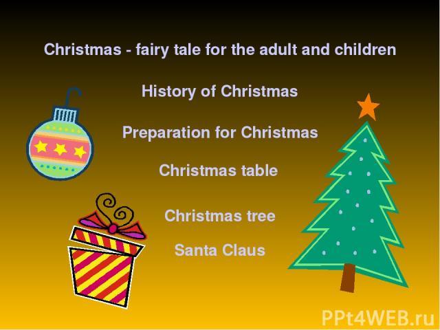 Christmas - fairy tale for the adult and children History of Christmas Preparation for Christmas Christmas table Christmas tree Santa Claus