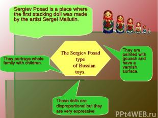 Sergiev Posad is a place where the first stacking doll was made by the artist Se